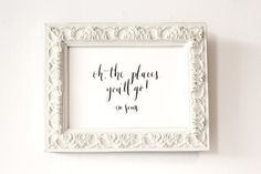 Oh, the places you'll go! - Dr. Seuss Calligraphy by Olive Branch and Co