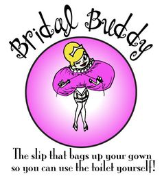 Bridal Buddy is a sheer lightweight slip that helps brides use the potty on their own!