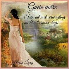 Lekker Dag, Goeie More, More Images, Afrikaans, Good Morning, One Shoulder, Morning Quotes, Formal Dresses, Good Day