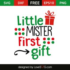 *** FREE SVG CUT FILE for Cricut, Silhouette and more *** Little Mister First Gift
