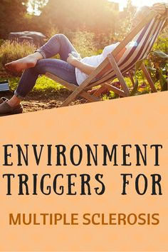These environmental and lifestyle factors may be affecting your multiple sclerosis symptoms — for better or for worse.