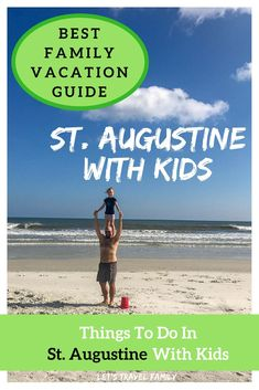 St. Augustine With Kids, Things to do in St Augustine, Florida Vacation Tips, Family Vacation Guide #familytravel #florida #vacation #kids