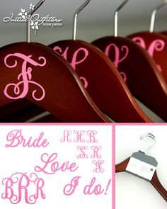 DIY Personalized Hangers for Bridesmaids dresses.  All you need is a vinyl sheet from Initial Outfitters and the hangers!