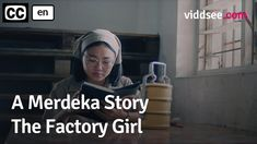 A you g girl i the 1970s is asked to leave school early a d joi the workforce, i order to help provide for her family. Just whe she thi ks her dreams are dashed, ew opportu ities prese t themselves. 'A Merdeka Story: The Factory Girl' is directed by Wee Li Li . This film is part of 'The [...] Indie Movies, New Opportunities, Short Film, 1970s, Dreams, School, Independent Films