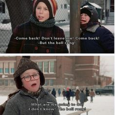 A Christmas Story, gotta obey that bell!:)