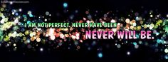 not perfect never will be Facebook Cover InstallTimelineCover.com