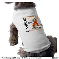I Wear Orange 43 Mommy MS Multiple Sclerosis Pet Clothing