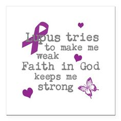 Lupus Weak God Strong Square Car Magnet x by LakeCottageDesigns - CafePress Lupus Quotes, Lupus Support, Lupus Facts, Lupus Awareness, Car Magnets, We Are The World, Autoimmune Disease, Strong Quotes, Faith In God