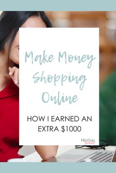 Do you want to make money shopping online? Find out how I made an extra $1,000!