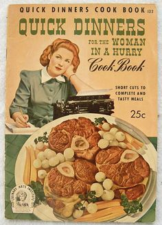 Vintage cookbook 1940s Quick Dinners for the Woman in A Hurry