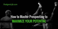 Prospecting is the supply line of your business. This is how you become the best at it.