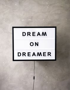 Never stop dreaming.