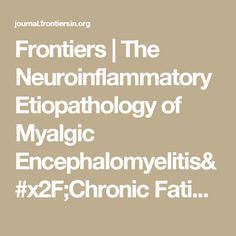 Frontiers | The Neuroinflammatory Etiopathology of Myalgic Encephalomyelitis/Chronic Fatigue Syndrome (ME/CFS) | Integrative Physiology