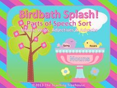 their parts of speech with the Birdbath Splash! Parts of Speech ...