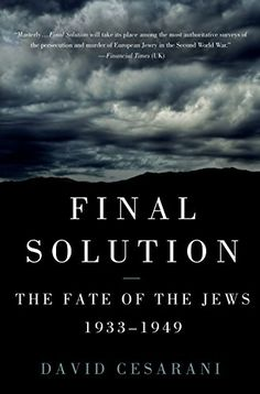 Final Solution: The Fate of the Jews 1933-1949 by David C... https://www.amazon.com/dp/1250000831/ref=cm_sw_r_pi_dp_x_ooTCybJT69QGB