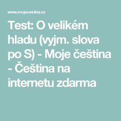 Test: O velikém hladu (vyjm. slova po S) - Moje čeština - Čeština na internetu zdarma