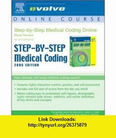Medical Coding Online (Home) to Accompany Step-By-Step Medical Coding User Guide and Access Code (9781416002208) Carol J. Buck , ISBN-10: 1416002200  , ISBN-13: 978-1416002208 ,  , tutorials , pdf , ebook , torrent , downloads , rapidshare , filesonic , hotfile , megaupload , fileserve