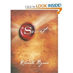 The Secret is a best-selling 2006 self-help book written by Rhonda Byrne, based on the earlier film of the same name. It is based on the law of attraction and claims that positive thinking can create life-changing results such as increased wealth, health, and happiness.