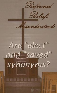 "Reformed Beliefs Misunderstood: Are ""elect"" and ""saved"" synonymous?   #t2hmkr #reformed #theology"