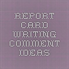 Report Card Writing Comment Ideas