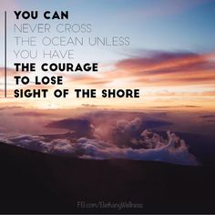 """""""You can never cross the ocean unless you have the courage to lose sight of the shore"""" 💪🏼 🌊 ⛵️ #MondayMotivation"""