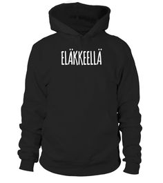 "# Elakkeella Finnish for Retired T-Shirt .  Special Offer, not available in shops      Comes in a variety of styles and colours      Buy yours now before it is too late!      Secured payment via Visa / Mastercard / Amex / PayPal      How to place an order            Choose the model from the drop-down menu      Click on ""Buy it now""      Choose the size and the quantity      Add your delivery address and bank details      And that's it!      Tags: Finnish novelty tee shirt Suomi gift apparel…"