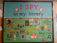 I Spy Library Theme bulletin board by Lisa Petersen/Peruvian Park Elementary/CSD Library Games, Library Boards, Library Activities, Library Lessons, Library Ideas, Library Posters, Library Skills, Library Inspiration, Children's Library