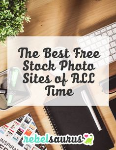 The Best Free Stock Photo Sites of ALL Time #business #blogging #photography #stockphoto #photo