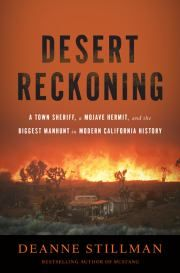 Desert Reckoning: A Town Sheriff, a Mojave Hermit, and the Biggest Manhunt in Modern California History by Deanne Stillman | True Crime | Find it at PCLS: http://catalog.popelibrary.org/polaris/