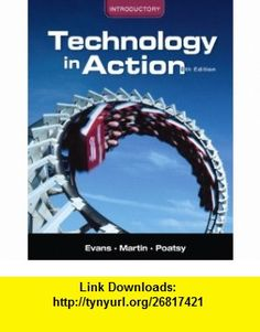 Technology In Action, Introductory (8th Edition) (9780131391581) Alan R. Evans, Kendall Martin, Mary Anne S. Poatsy , ISBN-10: 0131391585  , ISBN-13: 978-0131391581 ,  , tutorials , pdf , ebook , torrent , downloads , rapidshare , filesonic , hotfile , megaupload , fileserve