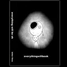 Everything Will Be Ok ~~ directed by Don Hertzfeldt