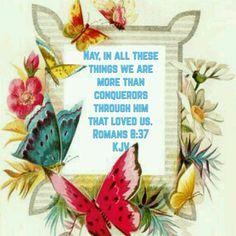 Romans 8:37 (KJV)