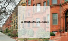 Boston is distinguished by its vibrant neighborhoods. The city's strength and vitality are rooted in her neighborhoods. Check out our top 4 list of those!