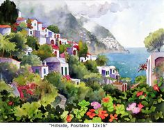 """Hillside, Positano"" - by Marie Gabrielle ~Watercolor"