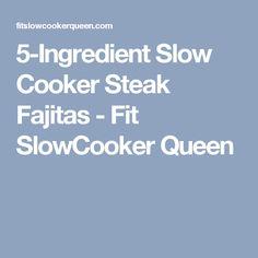 5-Ingredient Slow Cooker Steak Fajitas - Fit SlowCooker Queen
