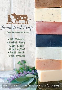 Farmstead Soaps {All natural, cold process, herbal soaps & milk soaps that are handcrafted on our farm}