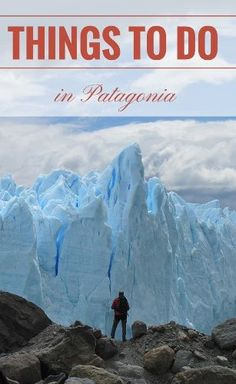 Things to do in Patagonia! All about exploring this part of Argentina.