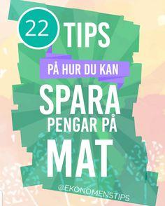 22 Tips på hur du kan spara pengar på mat - ekonomenstips Bra Hacks, Life Planner, Money Saving Tips, Frugal, Organization, Organizing, Budgeting, Mat, How To Make Money