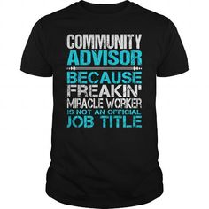 Awesome Tee For Community Advisor #hoodie #clothing. BUY NOW  => https://www.sunfrog.com/LifeStyle/Awesome-Tee-For-Community-Advisor-114944503-Black-Guys.html?id=60505