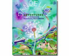 Dandelion Adventures by L. Patricia Kite. Spring books for kids.