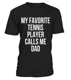"""# My Favorite Tennis Player Calls Me Dad Tennis T-Shirt .  Special Offer, not available in shops      Comes in a variety of styles and colours      Buy yours now before it is too late!      Secured payment via Visa / Mastercard / Amex / PayPal      How to place an order            Choose the model from the drop-down menu      Click on """"Buy it now""""      Choose the size and the quantity      Add your delivery address and bank details      And that's it!      Tags: My Favorite Tennis Player…"""