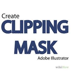 Create a Clipping Mask in Adobe Illustrator
