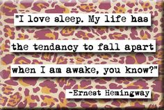 Hemingway Sleep Quote Magnet by chicalookate on Etsy Epic Fail, Hemingway Quotes, Ernest Hemingway, Favorite Quotes, Best Quotes, I Love Sleep, Quotable Quotes, Cute Quotes, Quotes To Live By