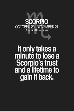 Scorpio trust (and you may never gain it back)