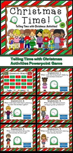 What time do you do your Christmas activity? In this game, students use the clocks to tell what time each child does a Christmas activity. All the clocks are analog and in 5 minute intervals.  There are 20 questions and you just click on each question to go to it. The question disappears after you've clicked on it so you know you've answered it. There is a type-in scoreboard.