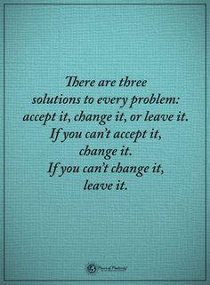Accept it, change it, leave it