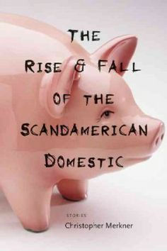 The Rise & Fall of the Scandamerican Domestic: Stories by Christopher Merkner. Christopher Merkner is a Shirley Jackson for the contemporary Midwest, where the ties of family and community intersect darkly with suburban American life.
