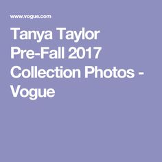 Tanya Taylor Pre-Fall 2017 Collection Photos - Vogue