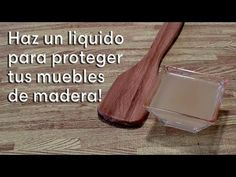 (67) Como hacer un protector para madera con ingredientes caseros - YouTube