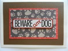 Brown and red Beware Cute Dog sign Handmade Greeting Card with paw prints - blank any occasion or to welcome a new dog